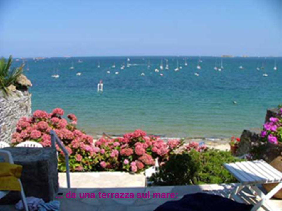 ... da una terrazza sul mare:
