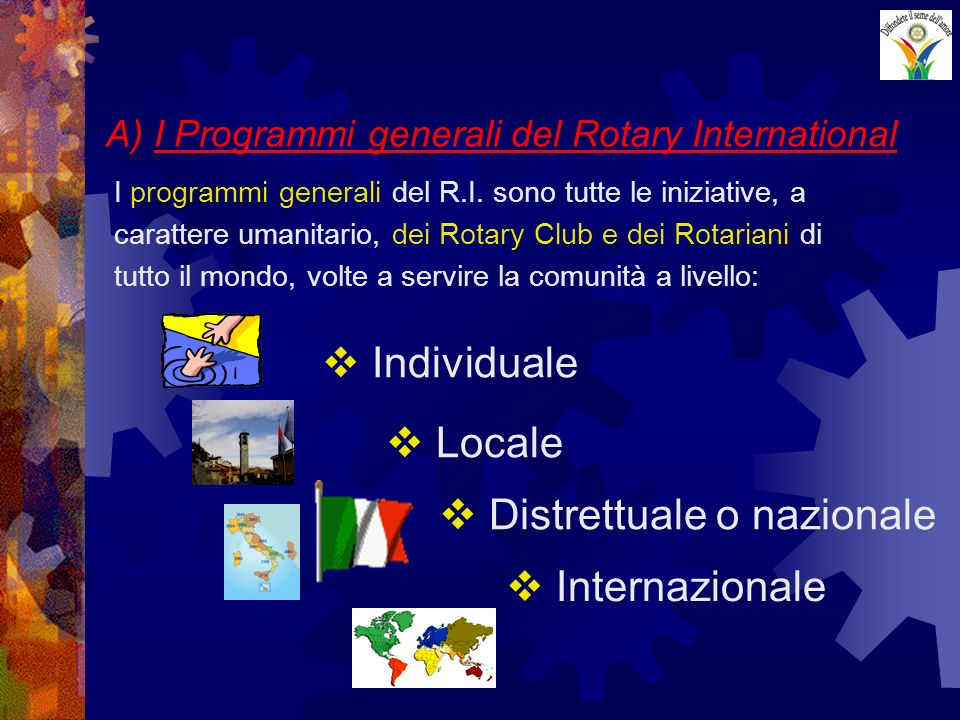 A) I Programmi generali del Rotary International