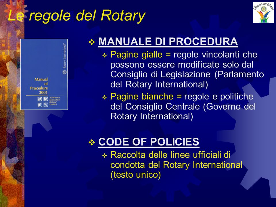 Le regole del Rotary MANUALE DI PROCEDURA CODE OF POLICIES