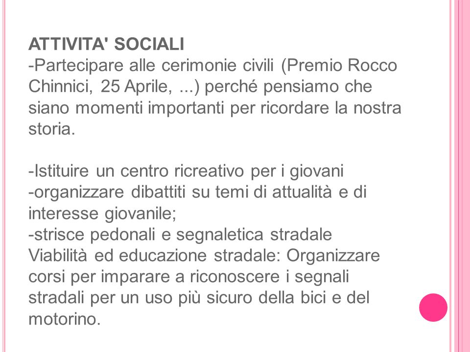 ATTIVITA SOCIALI -Partecipare alle cerimonie civili (Premio Rocco Chinnici, 25 Aprile, ...) perché pensiamo che siano momenti importanti per ricordare la nostra storia.