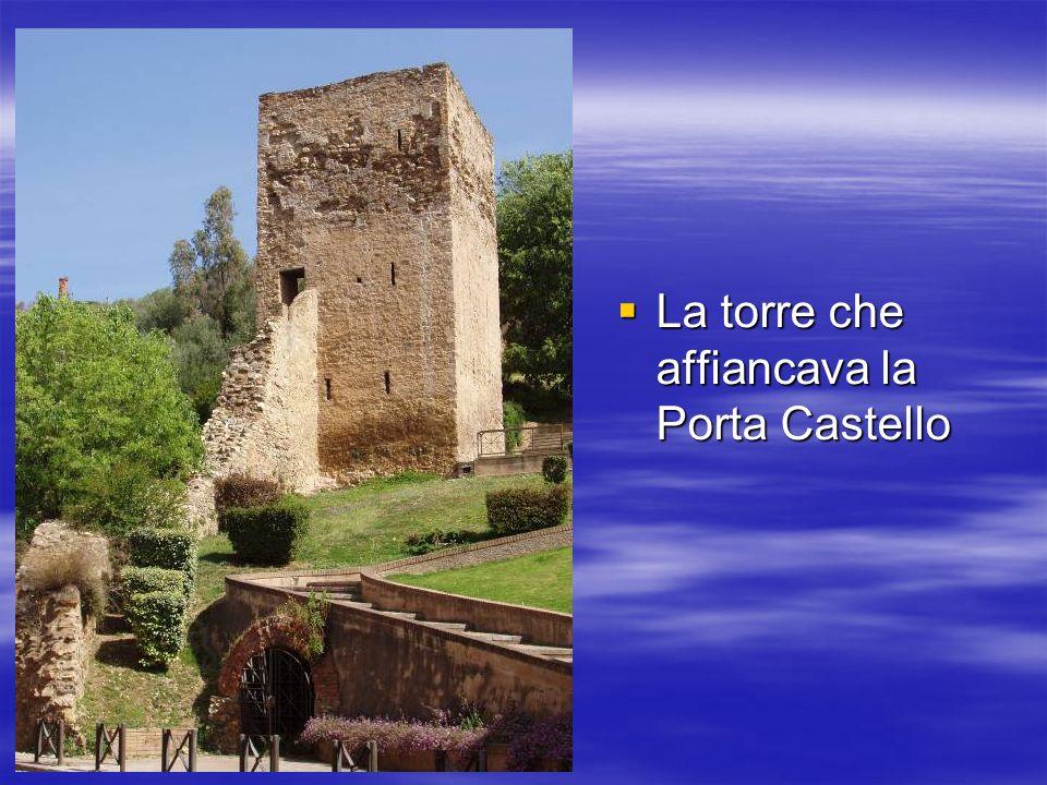 La torre che affiancava la Porta Castello