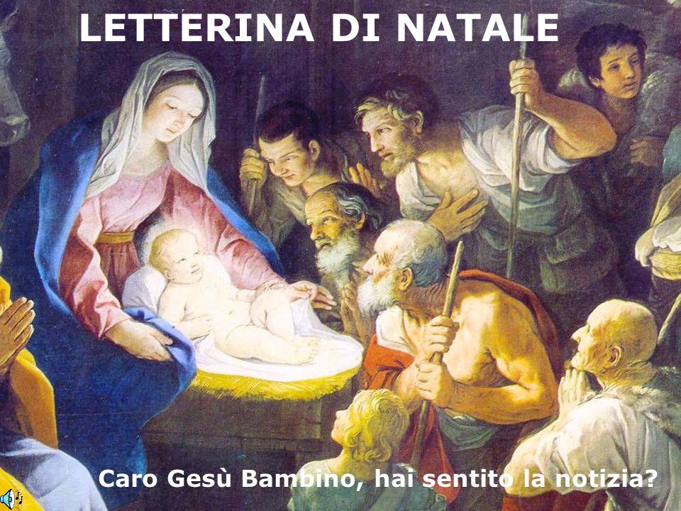 LETTERINA DI NATALE Caro Gesù Bambino, hai sentito la notizia