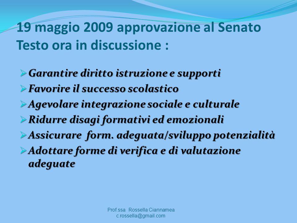 19 maggio 2009 approvazione al Senato Testo ora in discussione :