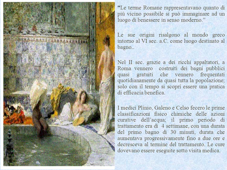 Le terme Romane rappresentavano quanto di più vicino possibile si può immaginare ad un luogo di benessere in senso moderno.