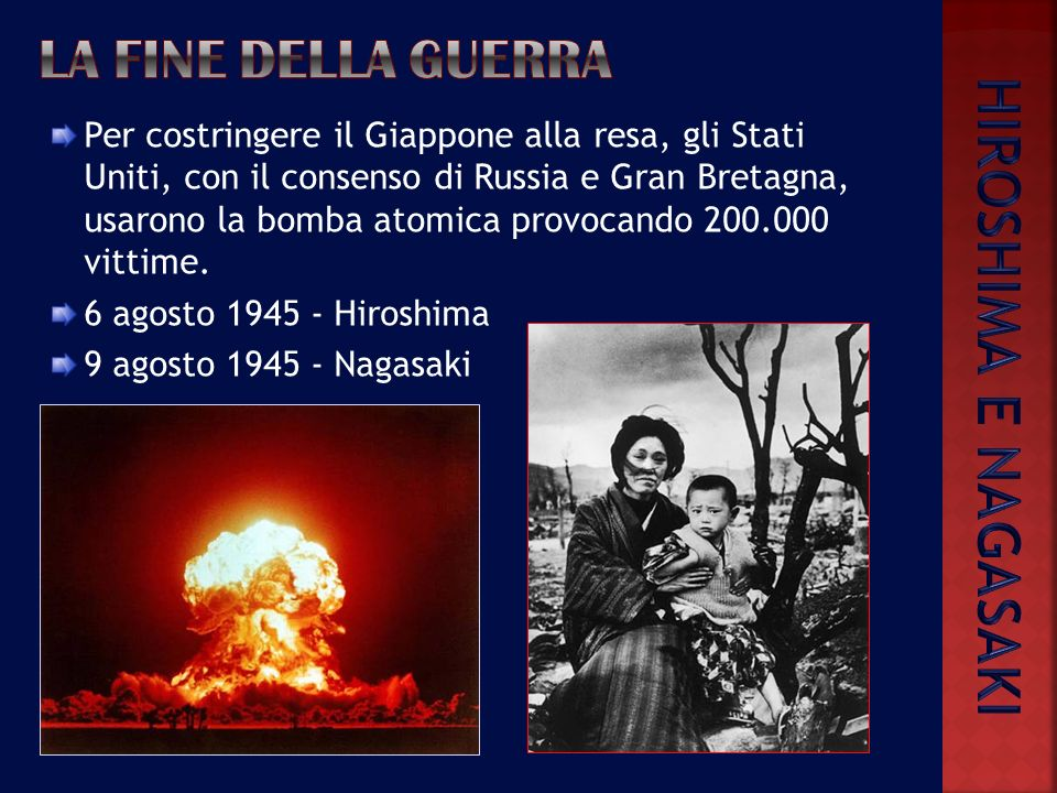 HIROSHIMA E NAGASAKI La fine della guerra