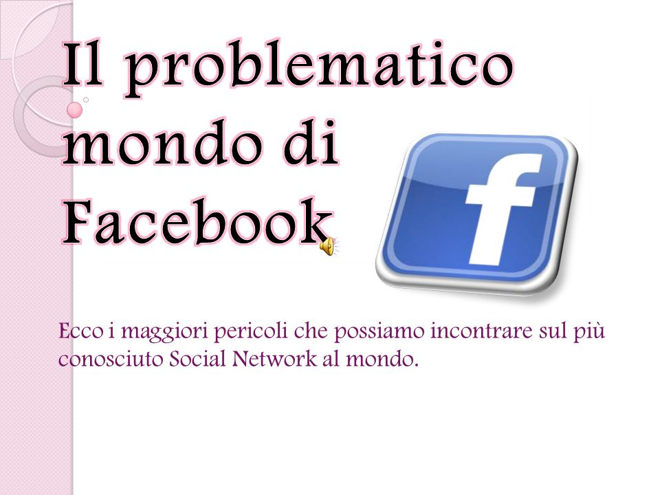 Il problematico mondo di Facebook
