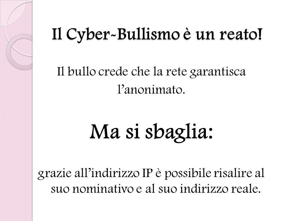 Il Cyber-Bullismo è un reato!