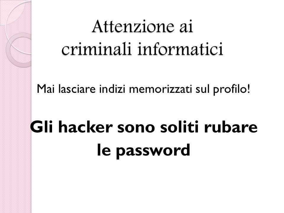Attenzione ai criminali informatici