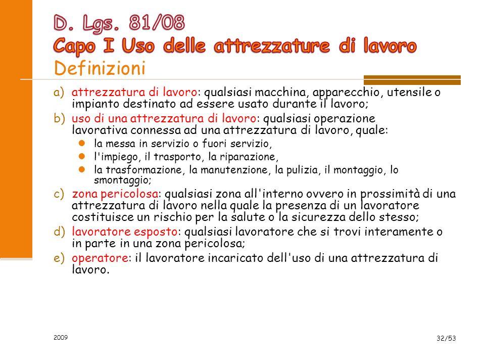 D. Lgs. 81/08 Capo I Uso delle attrezzature di lavoro Definizioni
