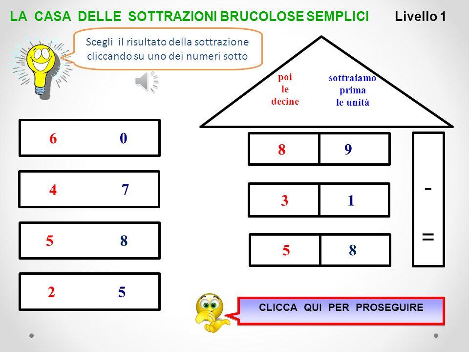 LA CASA DELLE SOTTRAZIONI BRUCOLOSE SEMPLICI CLICCA QUI PER PROSEGUIRE