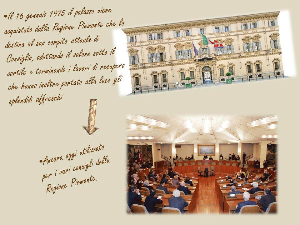 Il 16 gennaio 1975 il palazzo viene acquistato dalla Regione Piemonte che lo destina al suo compito attuale di Consiglio, adottando il salone sotto il cortile e terminando i lavori di recupero che hanno inoltre portato alla luce gli splendidi affreschi