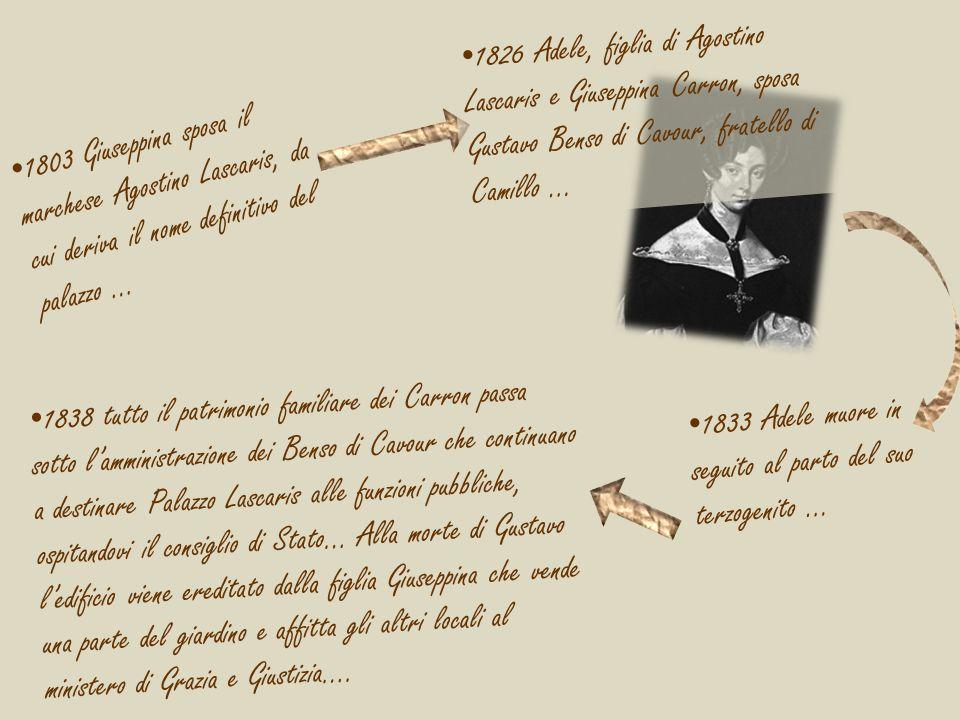1826 Adele, figlia di Agostino Lascaris e Giuseppina Carron, sposa Gustavo Benso di Cavour, fratello di Camillo …