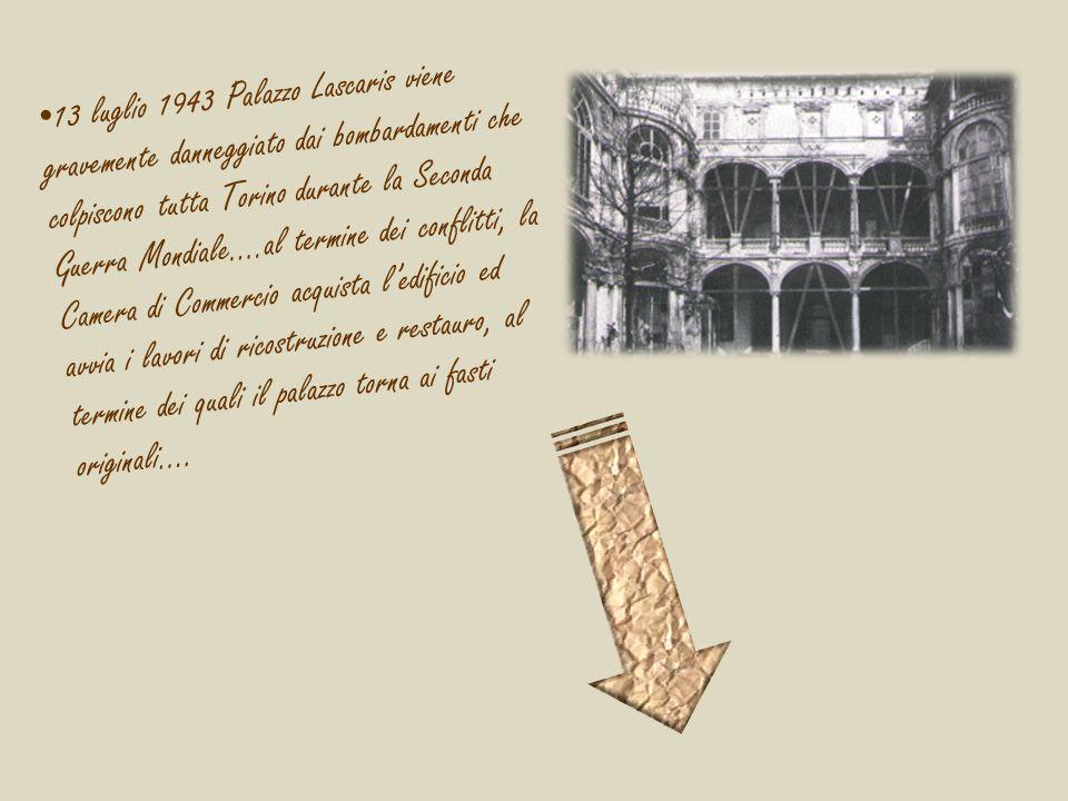 13 luglio 1943 Palazzo Lascaris viene gravemente danneggiato dai bombardamenti che colpiscono tutta Torino durante la Seconda Guerra Mondiale….al termine dei conflitti, la Camera di Commercio acquista l'edificio ed avvia i lavori di ricostruzione e restauro, al termine dei quali il palazzo torna ai fasti originali….