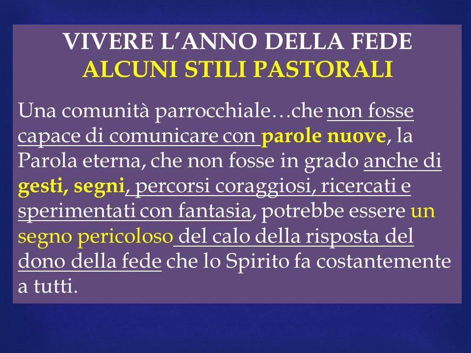 VIVERE L'ANNO DELLA FEDE ALCUNI STILI PASTORALI
