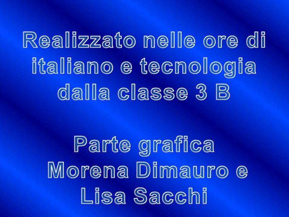 Realizzato nelle ore di italiano e tecnologia dalla classe 3 B