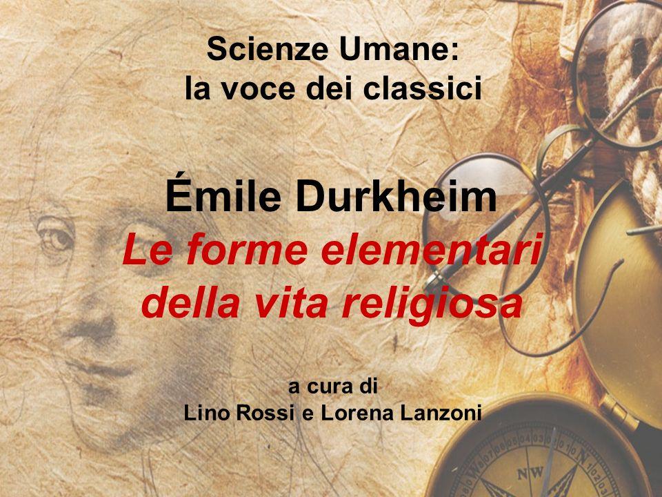 Le forme elementari della vita religiosa Lino Rossi e Lorena Lanzoni
