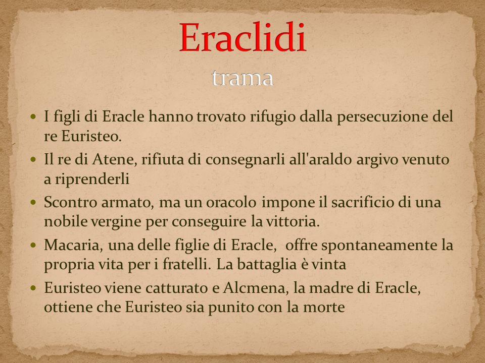 Eraclidi trama I figli di Eracle hanno trovato rifugio dalla persecuzione del re Euristeo.