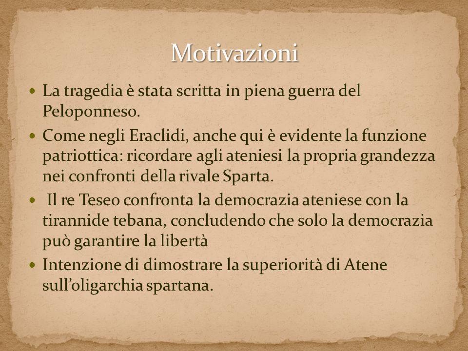 Motivazioni La tragedia è stata scritta in piena guerra del Peloponneso.