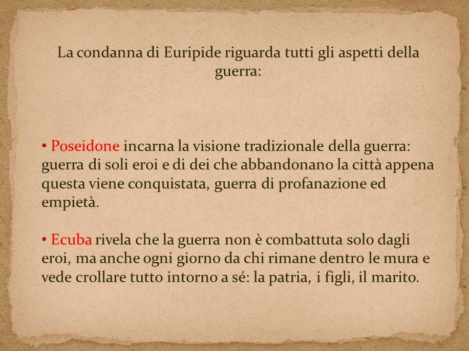 La condanna di Euripide riguarda tutti gli aspetti della guerra: