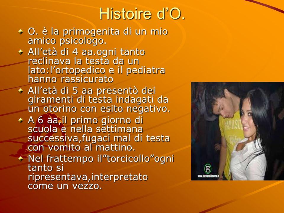 Histoire d'O. O. è la primogenita di un mio amico psicologo.