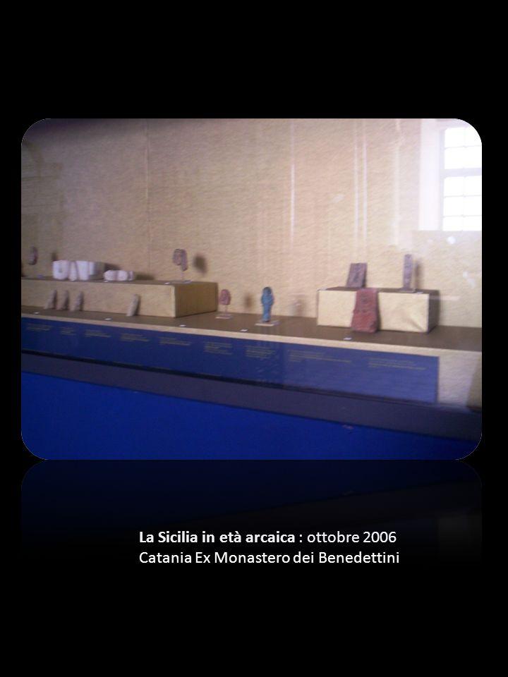 La Sicilia in età arcaica : ottobre 2006