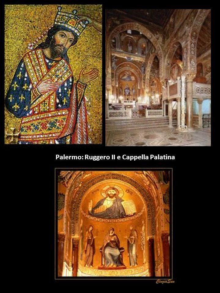 Palermo: Ruggero II e Cappella Palatina
