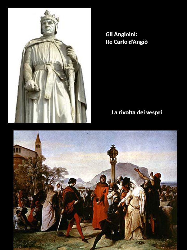 Gli Angioini: Re Carlo d'Angiò La rivolta dei vespri
