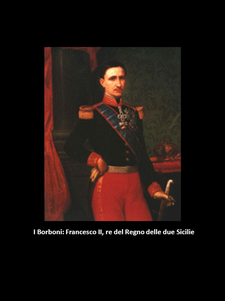 I Borboni: Francesco II, re del Regno delle due Sicilie