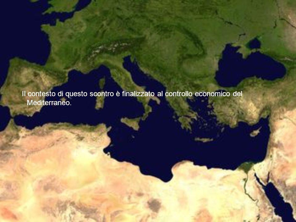Il contesto di questo scontro è finalizzato al controllo economico del Mediterraneo.