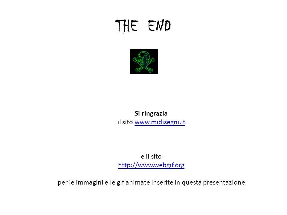 THE END Si ringrazia il sito www.midisegni.it e il sito