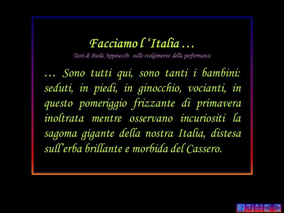 Facciamo l 'Italia … Testi di Paola Appetecchi sullo svolgimento della performance
