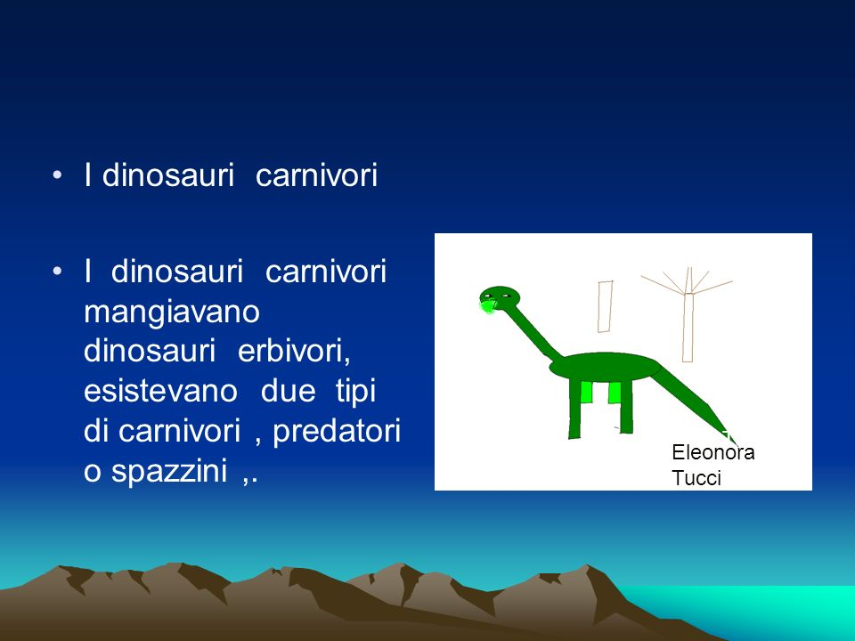 I dinosauri carnivoriI dinosauri carnivori mangiavano dinosauri erbivori, esistevano due tipi di carnivori , predatori o spazzini ,.