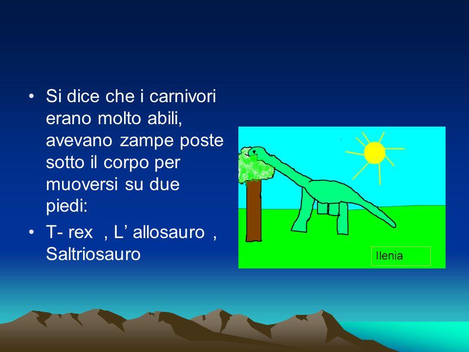T- rex , L' allosauro , Saltriosauro