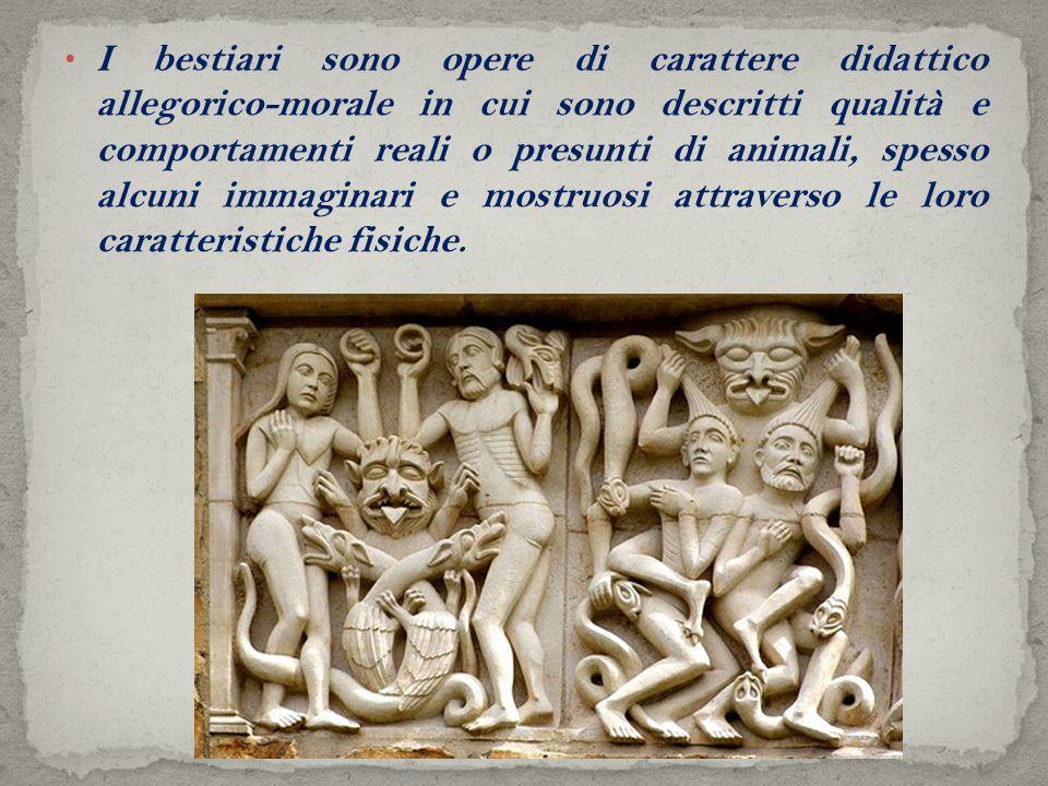 I bestiari sono opere di carattere didattico allegorico-morale in cui sono descritti qualità e comportamenti reali o presunti di animali, spesso alcuni immaginari e mostruosi attraverso le loro caratteristiche fisiche.