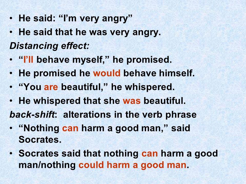 He said: I'm very angry