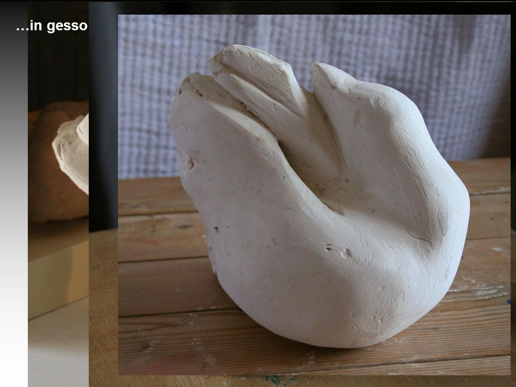 …in gesso