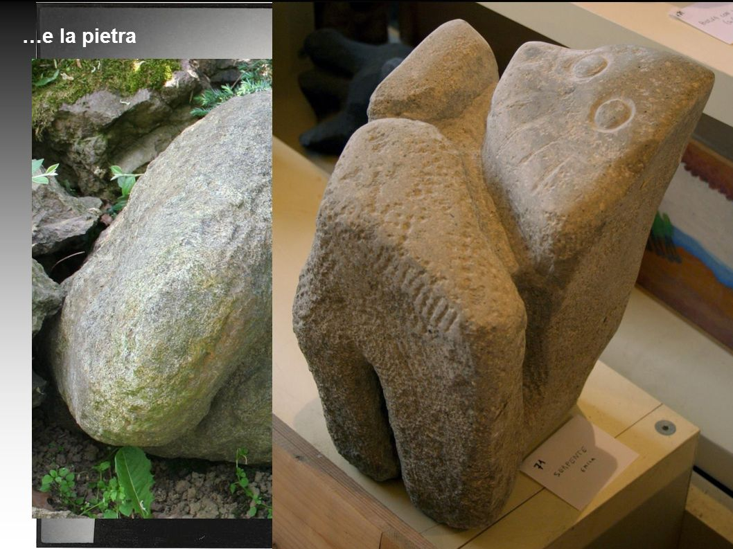 …e la pietra
