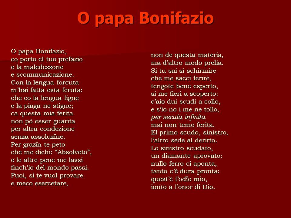 O papa Bonifazio O papa Bonifazio, eo porto el tuo prefazio