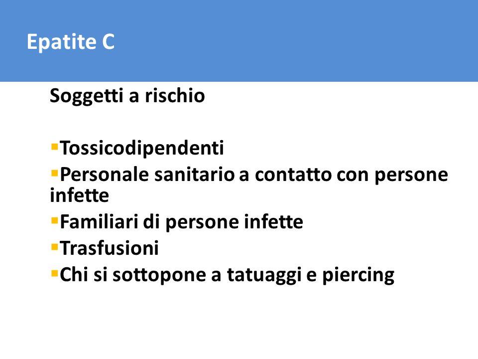 Epatite C Soggetti a rischio Tossicodipendenti