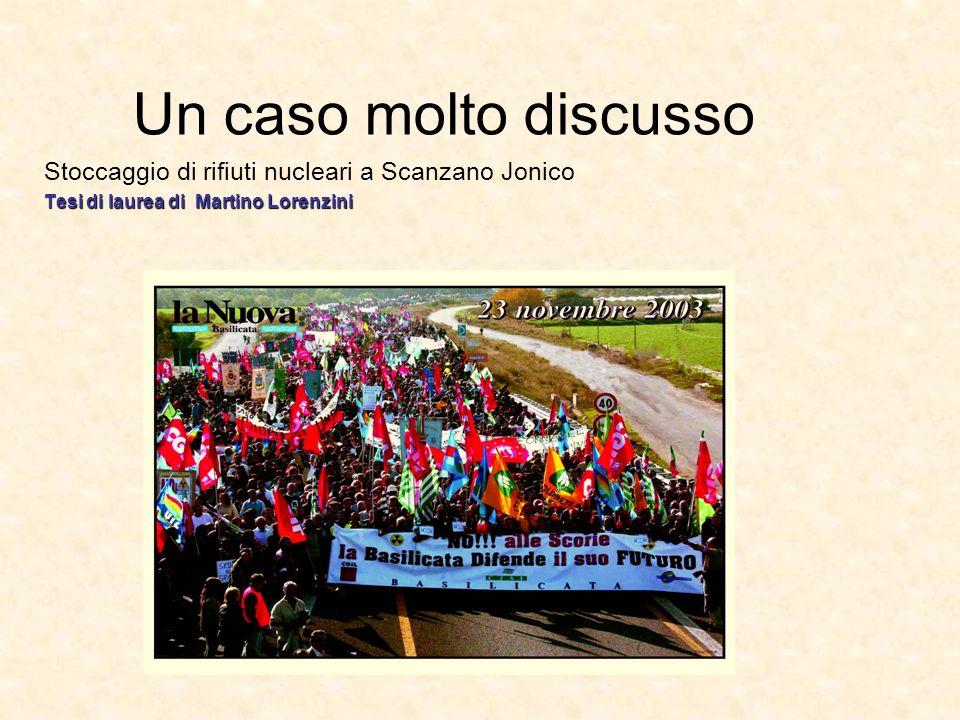 Un caso molto discusso Stoccaggio di rifiuti nucleari a Scanzano Jonico. Tesi di laurea di Martino Lorenzini.