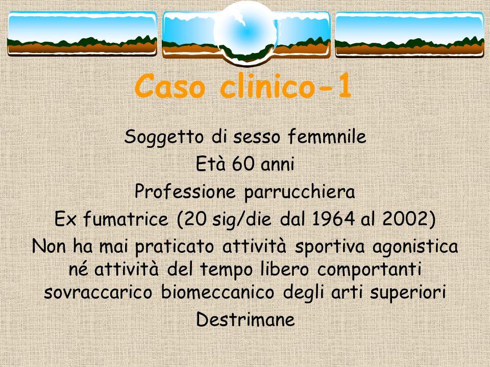 Caso clinico-1 Soggetto di sesso femmnile Età 60 anni