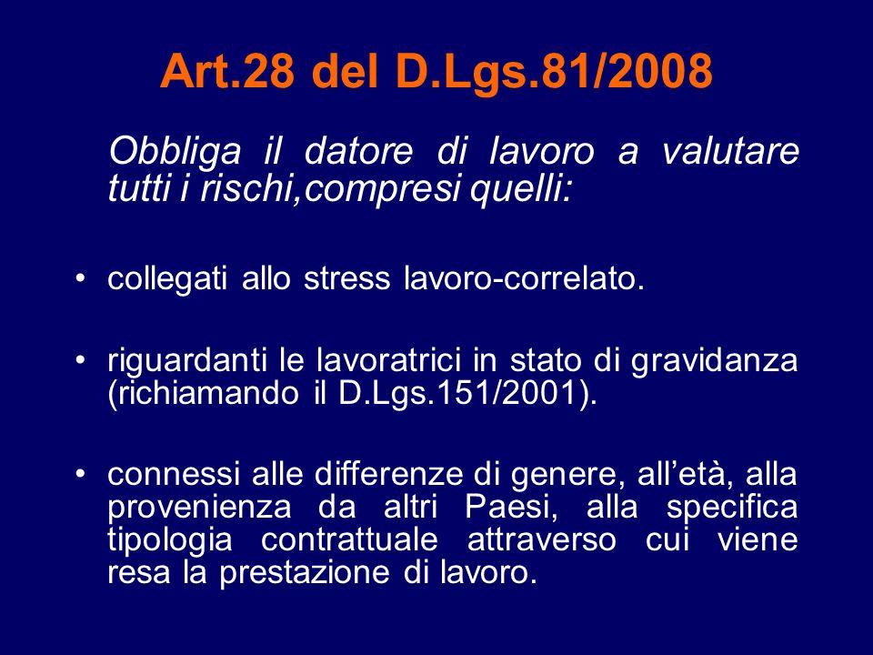 Art.28 del D.Lgs.81/2008 collegati allo stress lavoro-correlato.