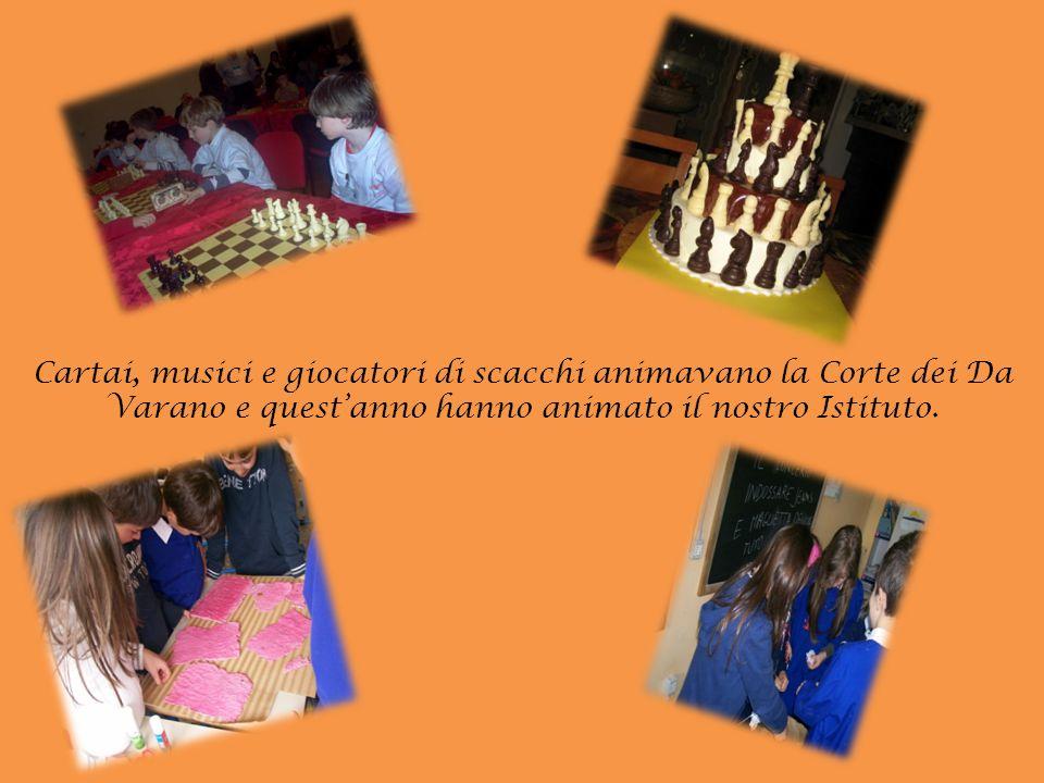 Cartai, musici e giocatori di scacchi animavano la Corte dei Da Varano e quest'anno hanno animato il nostro Istituto.