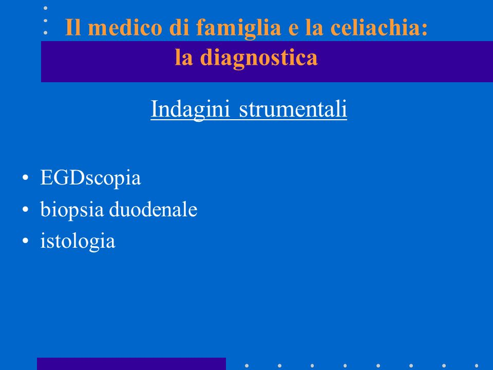 Il medico di famiglia e la celiachia: la diagnostica