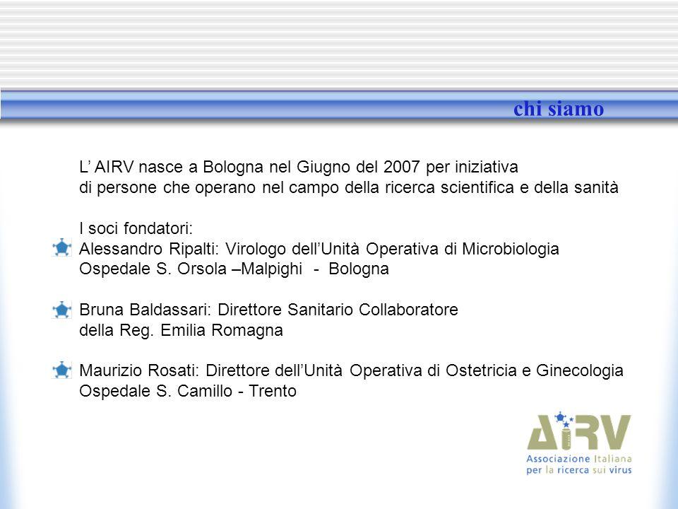 chi siamo L' AIRV nasce a Bologna nel Giugno del 2007 per iniziativa