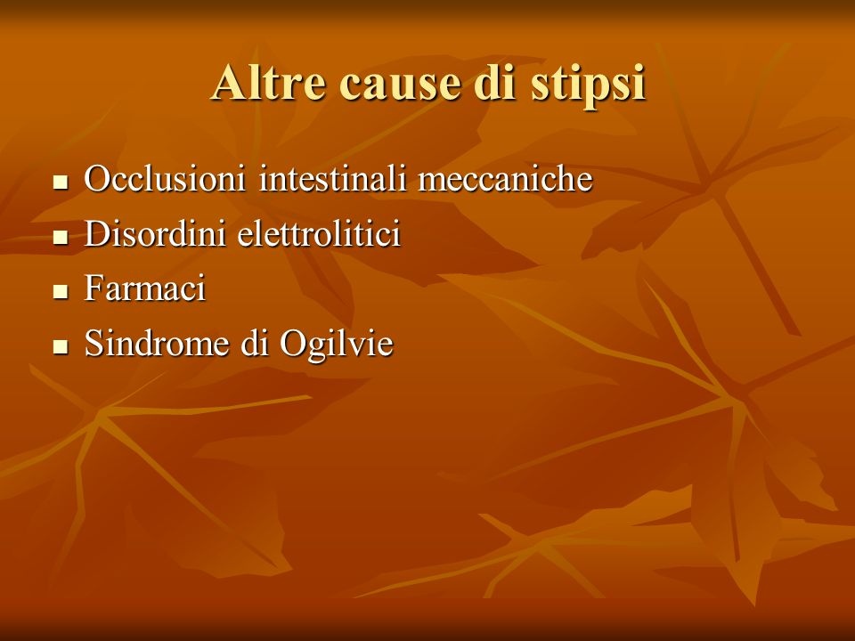 Altre cause di stipsi Occlusioni intestinali meccaniche