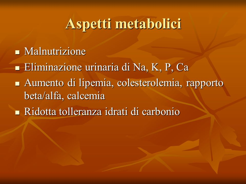 Aspetti metabolici Malnutrizione Eliminazione urinaria di Na, K, P, Ca