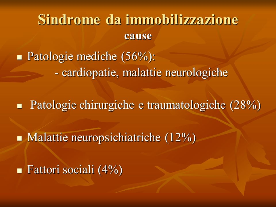Sindrome da immobilizzazione cause