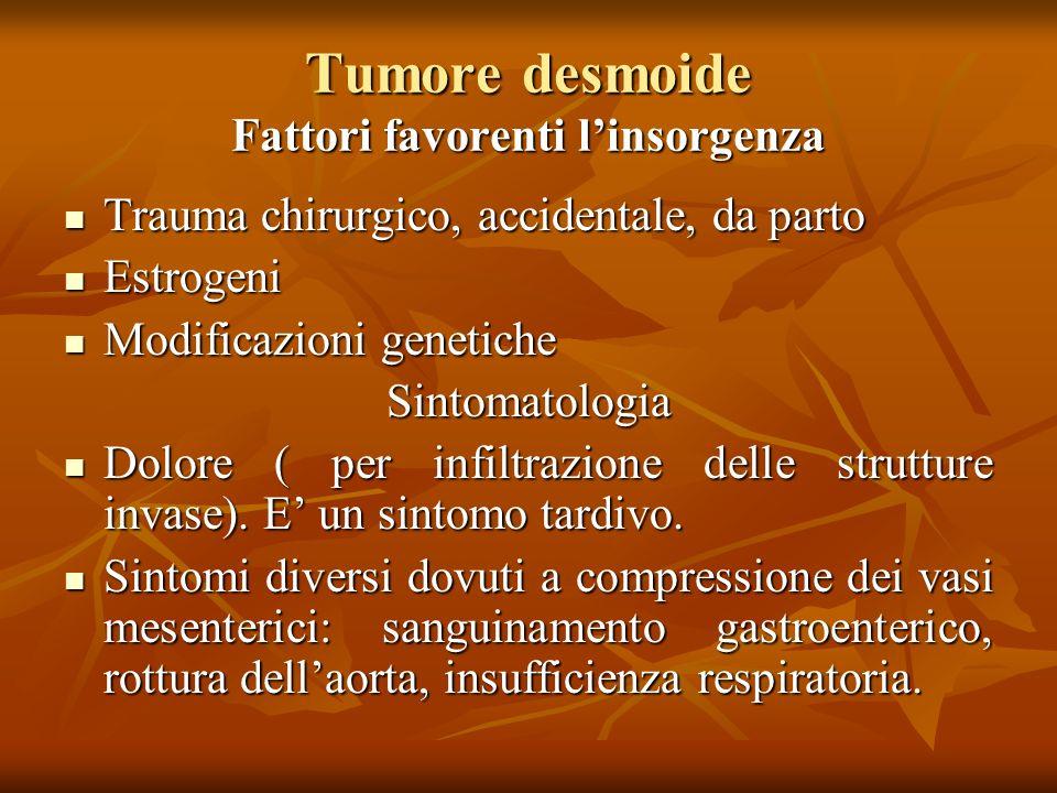 Tumore desmoide Fattori favorenti l'insorgenza