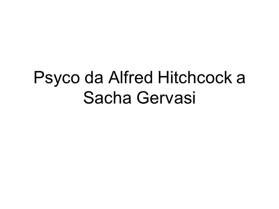 Psyco da Alfred Hitchcock a Sacha Gervasi